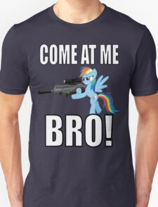 COME AT ME BRO! T-Shirt