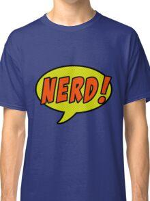 Nerd! Classic T-Shirt