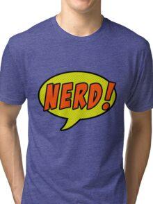 Nerd! Tri-blend T-Shirt