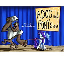 A Dog and Pony show :MLP FIM title card series Photographic Print
