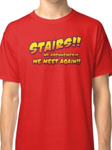 Stairs!! My archnemesis, we meet again!! Classic T-Shirt