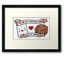 we go together like milk and cookies Framed Print