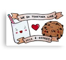we go together like milk and cookies Canvas Print