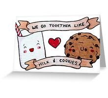 we go together like milk and cookies Greeting Card