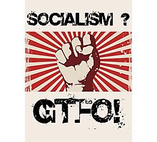 Socialism - Get the $@#! out. Photographic Print