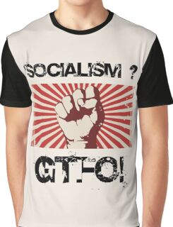 Socialism - Get the $@#! out. Graphic T-Shirt
