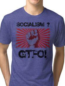 Socialism - Get the $@#! out. Tri-blend T-Shirt