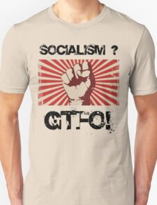Socialism - Get the $@#! out. T-Shirt