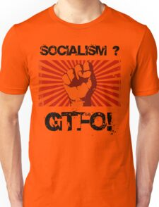 Socialism - Get the $@#! out. Unisex T-Shirt