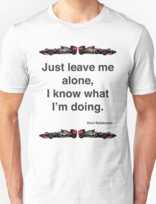 Kimi Raikkonen - Leave Me Alone... Unisex T-Shirt