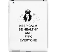 KEEP CALM BE HEALTHY AND F EVERYONE iPad Case/Skin