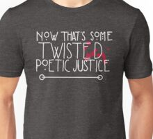 Twisted Poetic Justice (Black) Unisex T-Shirt