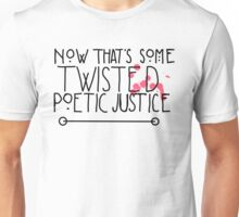 Twisted Poetic Justice (White) Unisex T-Shirt