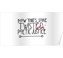 Twisted Poetic Justice (White) Poster
