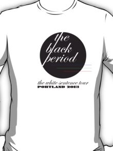 Fake Band Tee #1: theblackperiod T-Shirt