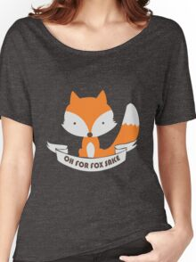 Oh For Fox Sake Girls funny nerd geek geeky Women's Relaxed Fit T-Shirt
