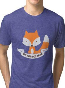 Oh For Fox Sake Girls funny nerd geek geeky Tri-blend T-Shirt