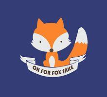 Oh For Fox Sake Girls funny nerd geek geeky Unisex T-Shirt