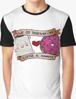 We go together like Coffee and Donuts Graphic T-Shirt