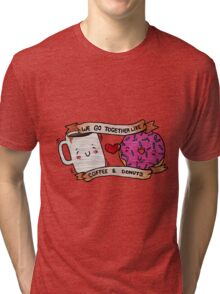 We go together like Coffee and Donuts Tri-blend T-Shirt