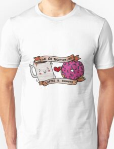 We go together like Coffee and Donuts T-Shirt