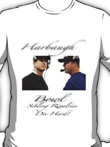 Harbaugh Bowl-Sibling Rivalries Die Hard T-Shirt