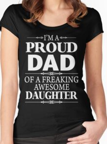 I'm A Proud Dad Of A Freaking Awesome Daughter Women's Fitted Scoop T-Shirt