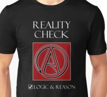 Reality Check -- Logic & Reason Unisex T-Shirt