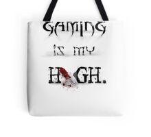 Gaming is my HIGH. Print: Tote Bag