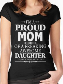I'm A Proud Mom Of A Freaking Awesome Daughter Women's Fitted Scoop T-Shirt