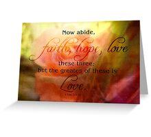 faith hope love-1 Cor. 13:13 Greeting Card