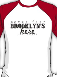 Never Fear, Brooklyn's Here! T-Shirt