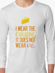 I Wear the Cheese. Long Sleeve T-Shirt