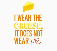 I Wear the Cheese. T-Shirt