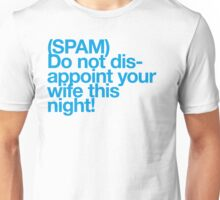 (Spam) Disappoint your wife! (Cyan type) Unisex T-Shirt