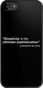 Simplicity is the ultimate sophistication by setoeric