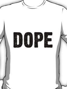 dope t-shirt T-Shirt