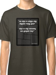 GTA 4 Niko Bellic Quote T Shirt Classic T-Shirt