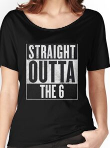 Straight Outta The 6 - Drake Toronto Women's Relaxed Fit T-Shirt