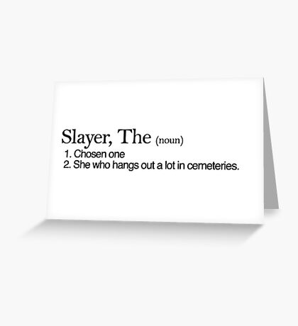 Slayer, The Definition (Black type) Greeting Card