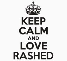 Keep Calm and Love RASHED by nadenevm