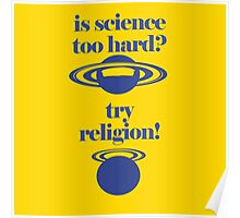 If you think that science is too hard, try religion. Poster