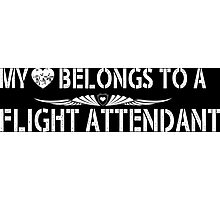 My Love Belongs To A Flight Attendant - Tshirts & Accessories Photographic Print