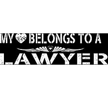 My Love Belongs To A Lawyer - Tshirts & Accessories Photographic Print
