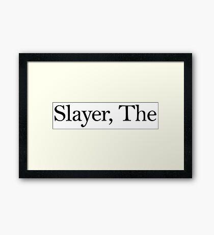 Slayer, The (Black) Framed Print