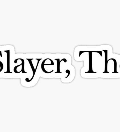 Slayer, The (Black) Sticker