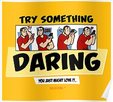 Try Something Daring... You Just Might Love It. Poster