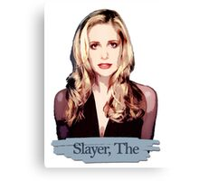 Buffy: Slayer, The Canvas Print