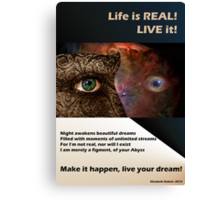 live your dreams! Canvas Print