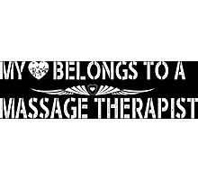 My Love Belongs To A Massage Therapist - Tshirts & Accessories Photographic Print